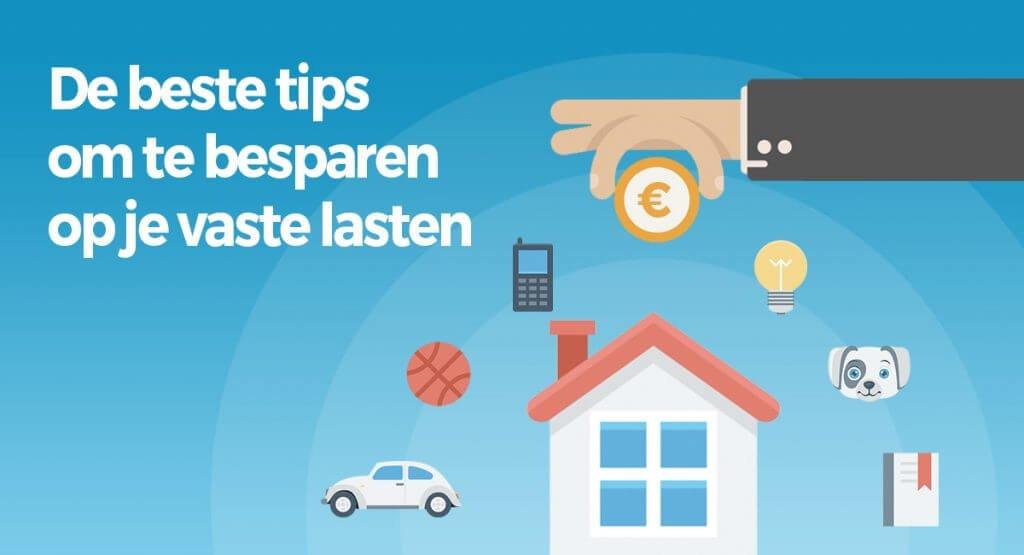 Op vaste lasten besparen? 16 tips voor lagere vaste lasten