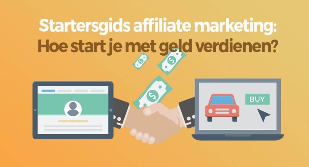 Affiliate Marketing beginnen en veel geld verdienen